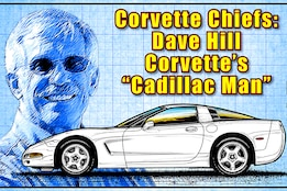 Dave Hill, Corvette's third chief engineer